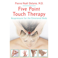 Five Point Touch Therapy: Acupressure for the Emotional Body (BOK)