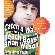 "Catch a Wave: The Rise, Fall and Redemption of the ""Beach Boys'"" Brian Wilson (BOK)"