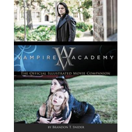 Vampire Academy: The Official Illustrated Movie Companion (BOK)