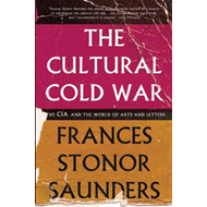The Cultural Cold War: The CIA and the World of Arts and Letters (BOK)