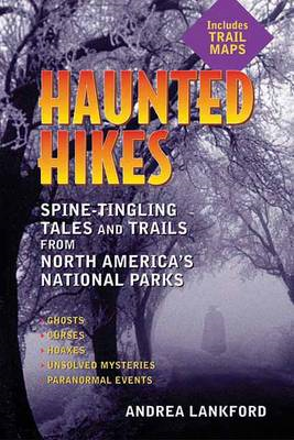 Haunted Hikes: Spine-tingling Tales and Trails from North America's National Parks (BOK)
