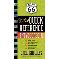 Route 66 Quick Reference Encyclopedia: An A-to-Z Guide to the Best of the Mother Road (BOK)