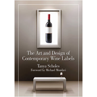 The Art and Design of Contemporary Wine Labels: A Celebration of Clever and Creative Graphic Design (BOK)