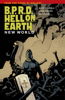 B.P.R.D. Hell on Earth: Volume 1: New World (BOK)