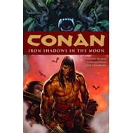 Conan: Volume 10: Iron Shadows in the Moon (BOK)