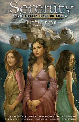 Serenity Volume 2: Better Days And Other Stories 2nd Edition (BOK)