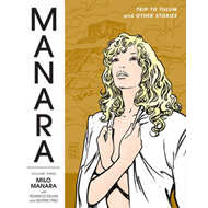 The Manara Library: Volume 3: Trip to Tulum and Other Stories (BOK)