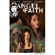 Angel & Faith Volume 2: Daddy Issues (BOK)