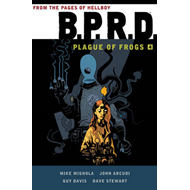 B.p.r.d.: Plague Of Frogs Hardcover Collection Volume 4 (BOK)