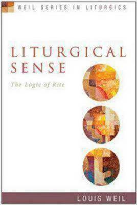 Liturgical Sense: The Logic of Rite (BOK)