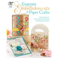 Exquisite Embellishments for Papercraft: Creative Ideas to Dress Up Greeting Cards, Gift Packages & (BOK)