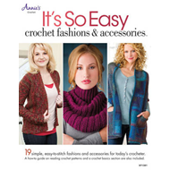 It's So Easy: Crochet Fashions & Accessories: 19 Simple Easy-to-Stitch Fashions and Accessories for (BOK)