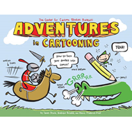 Adventures in Cartooning: How to Turn Your Doodles into Comics (BOK)