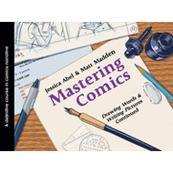 Mastering Comics: Drawing Words & Writing Pictures, Continued (BOK)