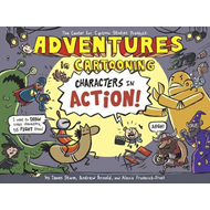 Adventures in Cartooning: Characters in Action (BOK)