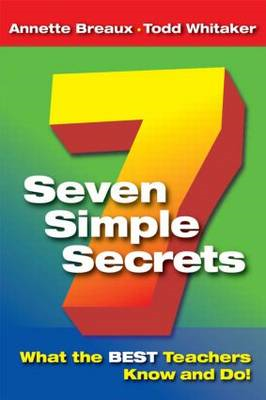 Seven Simple Secrets: What the BEST Teachers Know and Do! (BOK)