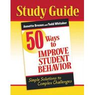 50 Ways to Improve Student Behavior: Simple Solutions to Complex Challenges (Study Guide) (BOK)