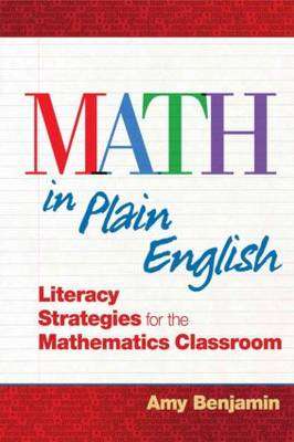 Math in Plain English: Literacy Strategies for the Mathematics Classroom (BOK)