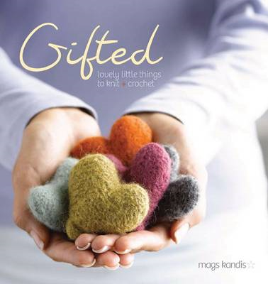 Gifted: Lovely Little Things to Knit and Crochet (BOK)