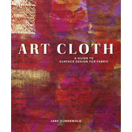 Art Cloth: A Guide to Surface Design for Fabric (BOK)