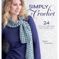Simply Crochet: 30 Stylish Designs for Every Day (BOK)