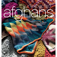 Unexpected Afghans: Innovative Crochet Designs with Traditional Techniques (BOK)