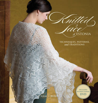 Knitted Lace of Estonia: Techniques, Patterns, and Traditions (BOK)