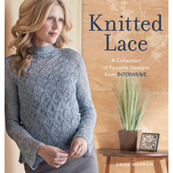 Knitted Lace: A Collection of Favorite Designs from Interweave (BOK)