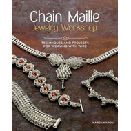 Chain Maille Jewelry Workshop: Technique (BOK)
