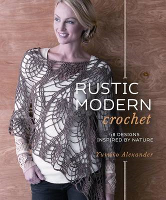 Rustic Modern Crochet: 18 Designs Inspired by Nature (BOK)