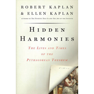 Hidden Harmonies: The Lives and Times of the Pythagorean Theorem (BOK)