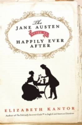 Jane Austen Guide to Happily Ever After (BOK)