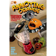 Annoying Orange: No. 5: Transfarmers Fruit Processors in Disguise! (BOK)