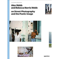 Alex Webb and Rebecca Norris Webb on Street Photography and (BOK)