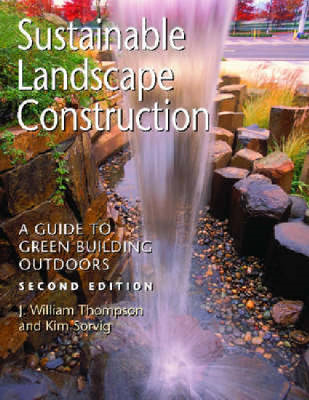 Sustainable Landscape Construction: A Guide to Green Building Outdoors (BOK)