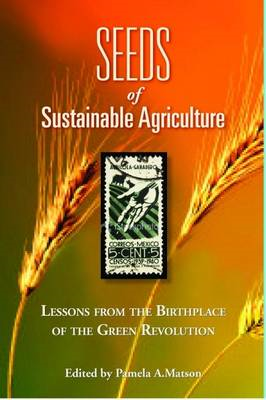 Seeds of Sustainable Agriculture: Lessons from the Birthplace of the Green Revolution (BOK)