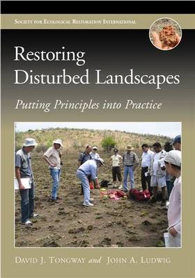 Restoring Disturbed Landscapes: Putting Principles into Practice (BOK)