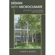 Design with Microclimate: The Secret to Comfortable Outdoor Space (BOK)