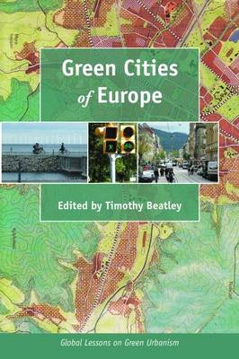 Green Cities of Europe: Global Lessons on Green Urbanism (BOK)