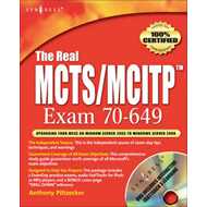 The Real MCTS/MCITP Exam 70-649 Prep Kit: Independent and Complete Self-Paced Solutions (BOK)