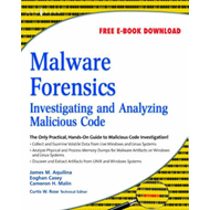Malware Forensics: Investigating and Analyzing Malicious Code (BOK)
