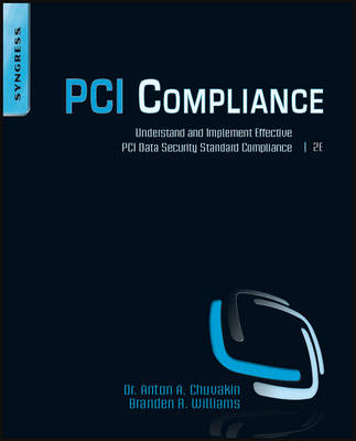 PCI Compliance: Understand and Implement Effective PCI Data Security Standard Compliance (BOK)