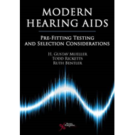 Modern Hearing Aids: Pre-fitting Testing and Selection Considerations (BOK)