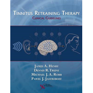 Tinnitus Retraining Therapy: Clinical Guidelines (BOK)