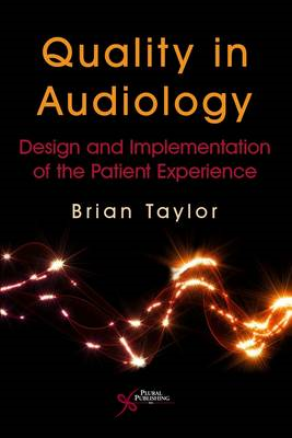 Quality in Audiology: Design and Implementation of the Patient Experience (BOK)