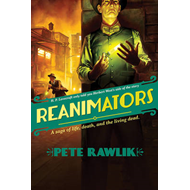 Reanimators: A Saga of Life, Death, and the Living Dead (BOK)