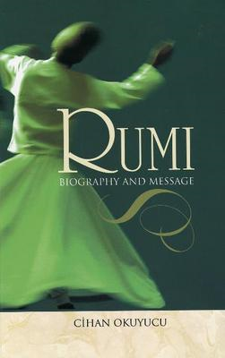 Rumi: Biography and Message (BOK)
