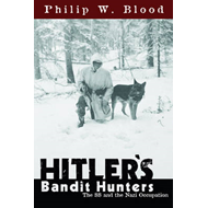 Hitler's Bandit Hunters: The SS and the Nazi Occupation of Europe (BOK)