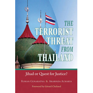 The Terrorist Threat from Thailand: Jihad or Quest for Justice? (BOK)