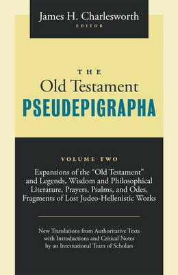 The Old Testament Pseudepigrapha: Apocalyptic Literature and Testaments: v. 2 (BOK)